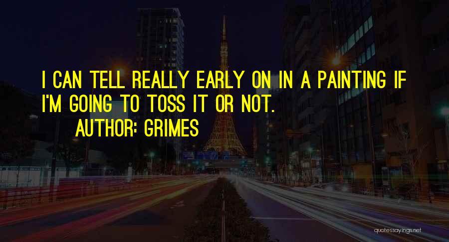 Grimes Quotes 2044789