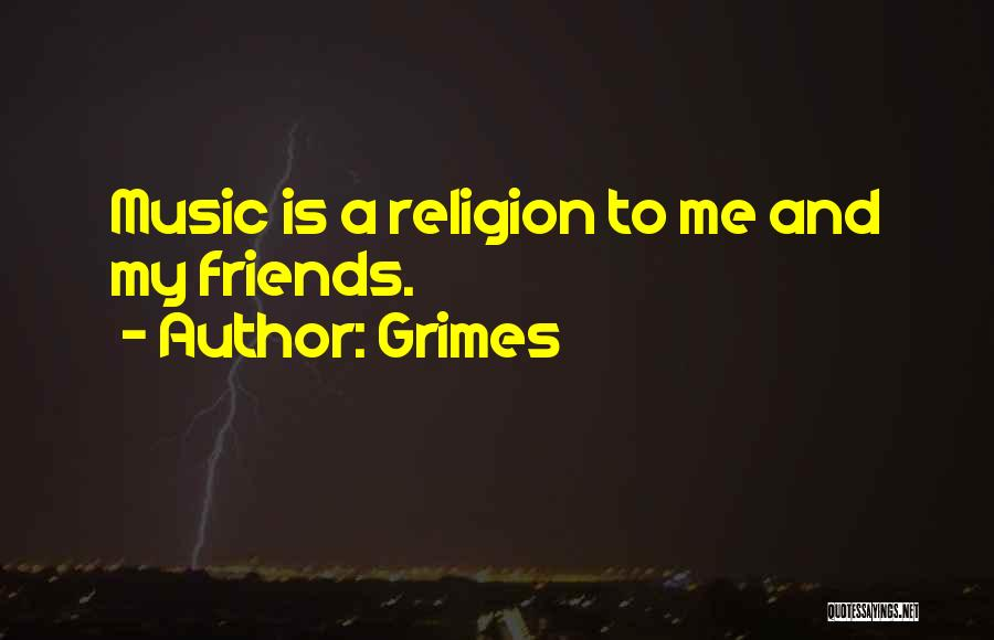 Grimes Quotes 2151271