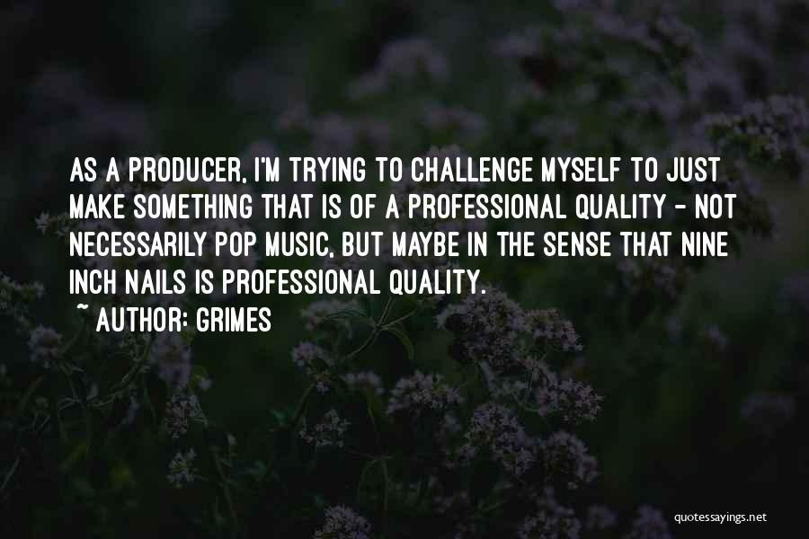Grimes Quotes 287728
