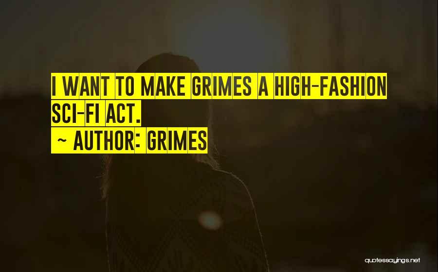 Grimes Quotes 301031