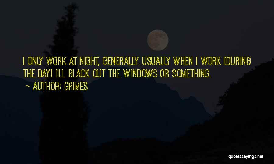 Grimes Quotes 504781
