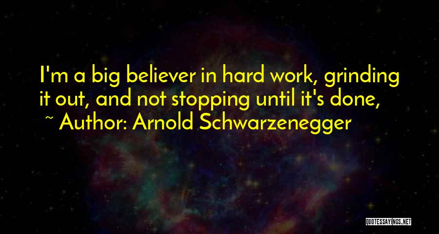 Grinding Quotes By Arnold Schwarzenegger