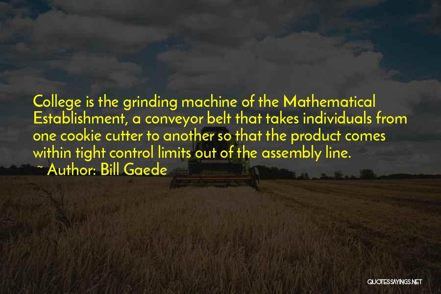 Grinding Quotes By Bill Gaede