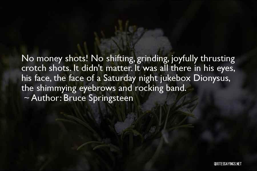 Grinding Quotes By Bruce Springsteen