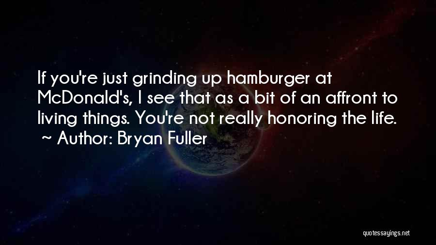 Grinding Quotes By Bryan Fuller
