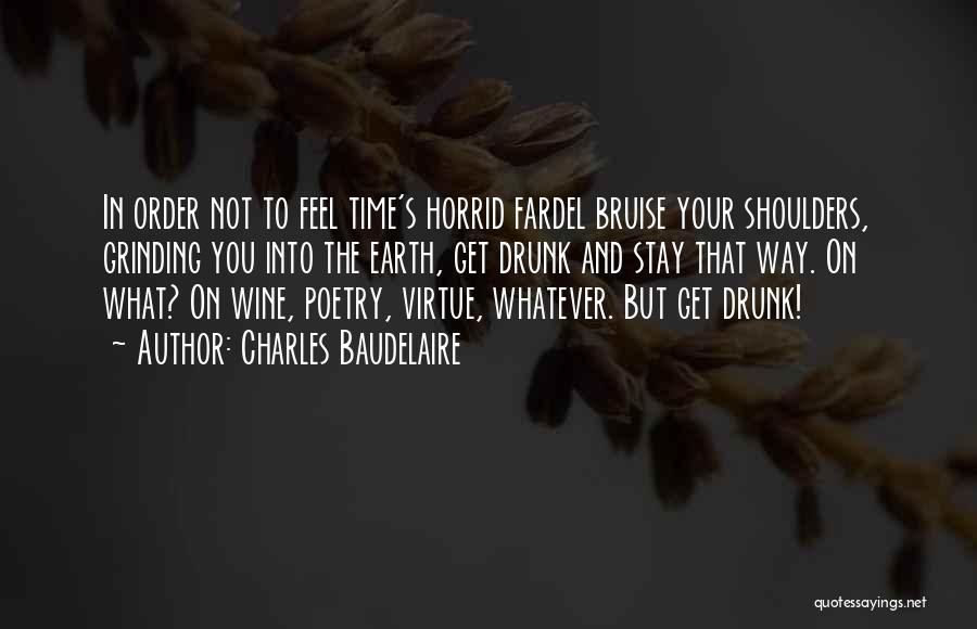 Grinding Quotes By Charles Baudelaire