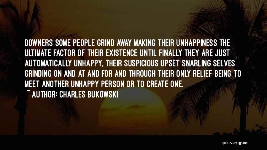 Grinding Quotes By Charles Bukowski