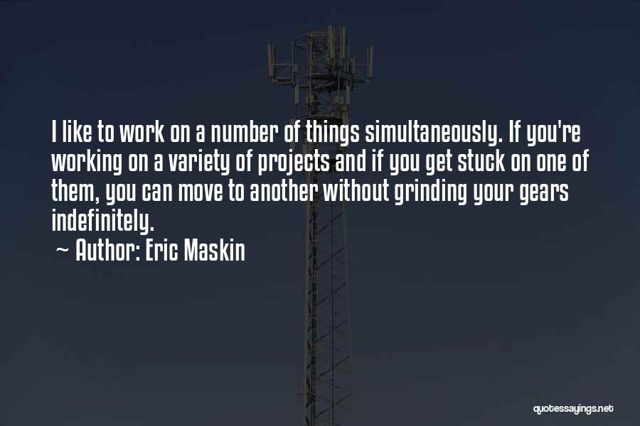 Grinding Quotes By Eric Maskin