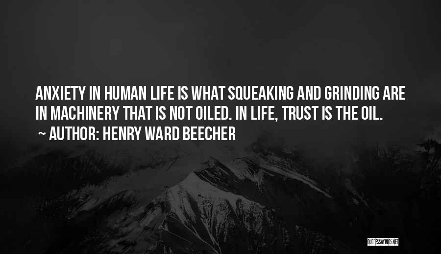 Grinding Quotes By Henry Ward Beecher