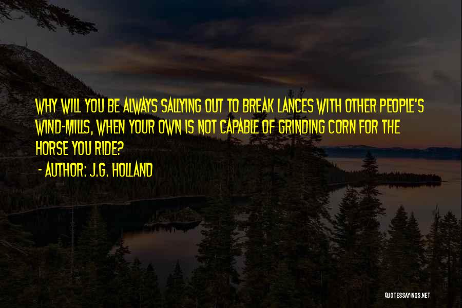 Grinding Quotes By J.G. Holland