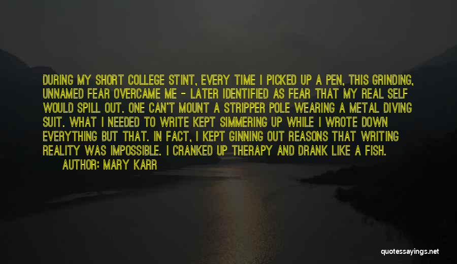 Grinding Quotes By Mary Karr