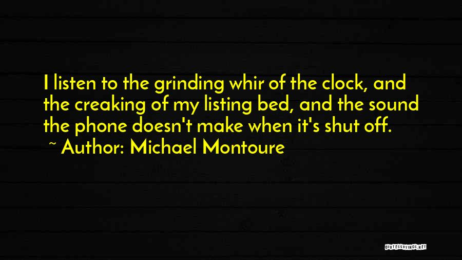 Grinding Quotes By Michael Montoure