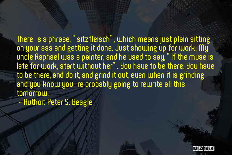 Grinding Quotes By Peter S. Beagle