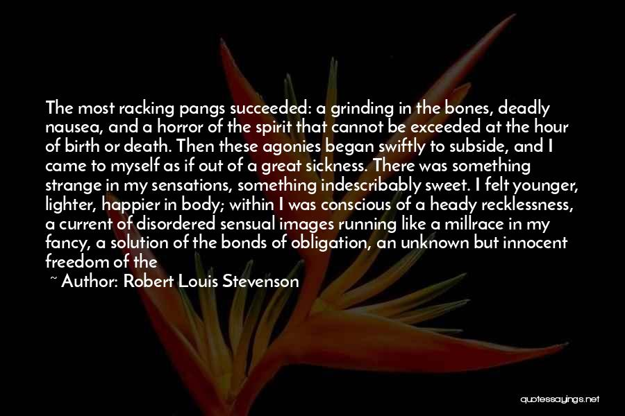 Grinding Quotes By Robert Louis Stevenson