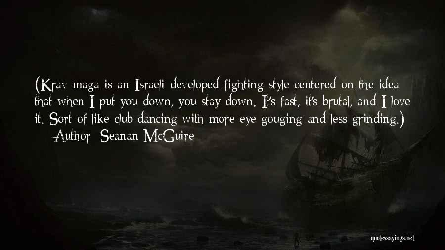 Grinding Quotes By Seanan McGuire