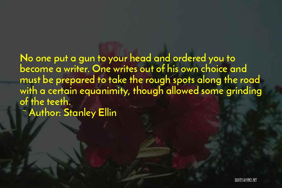 Grinding Quotes By Stanley Ellin