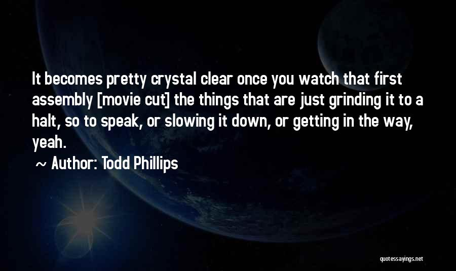 Grinding Quotes By Todd Phillips