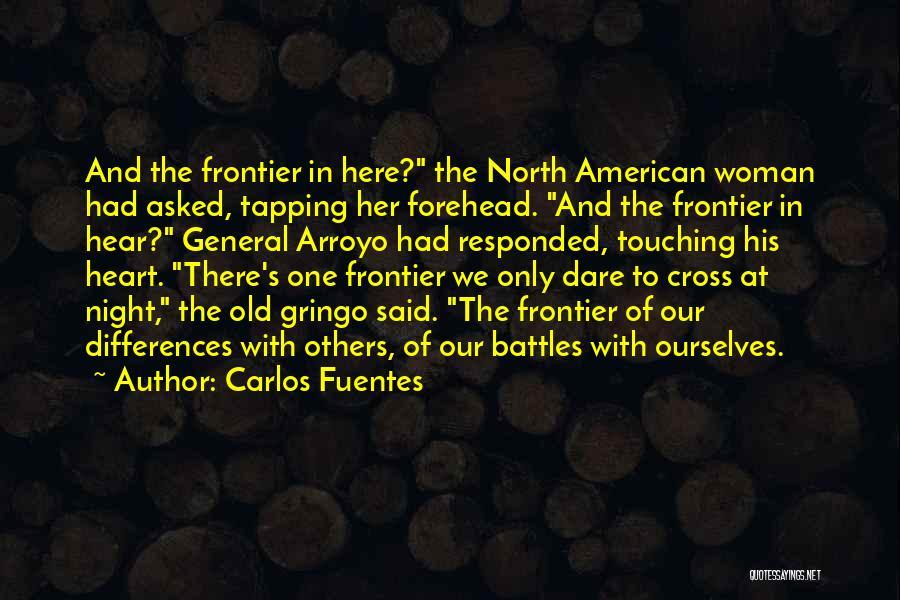 Gringo Quotes By Carlos Fuentes