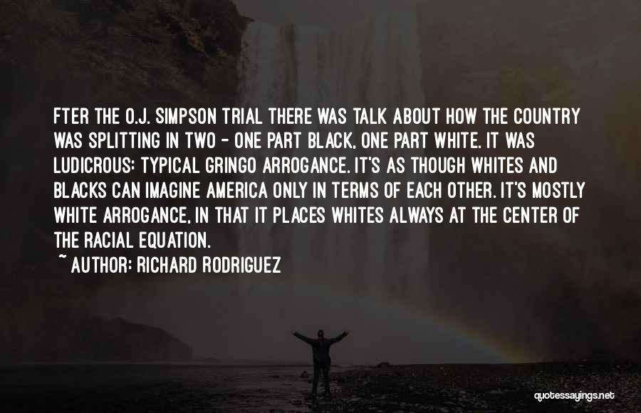 Gringo Quotes By Richard Rodriguez