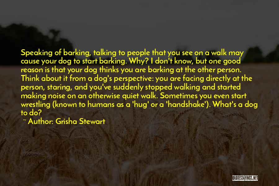 Grisha Stewart Quotes 1531399