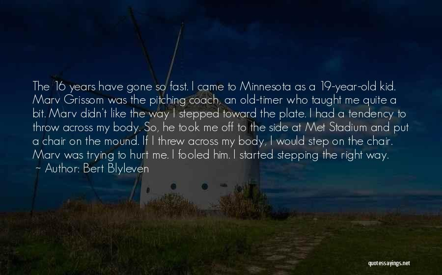 Grissom Quotes By Bert Blyleven
