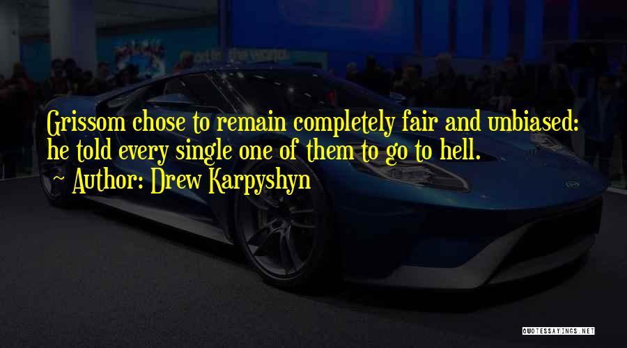 Grissom Quotes By Drew Karpyshyn