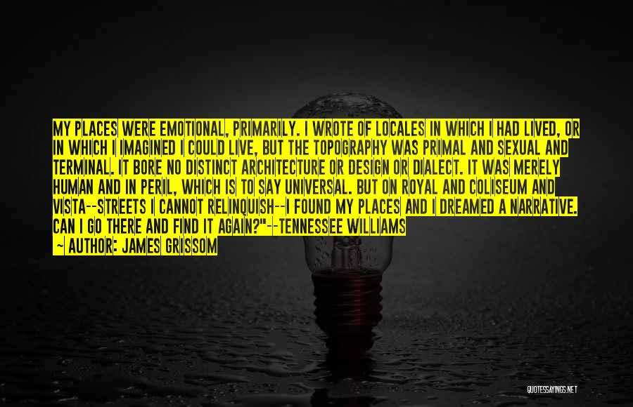 Grissom Quotes By James Grissom