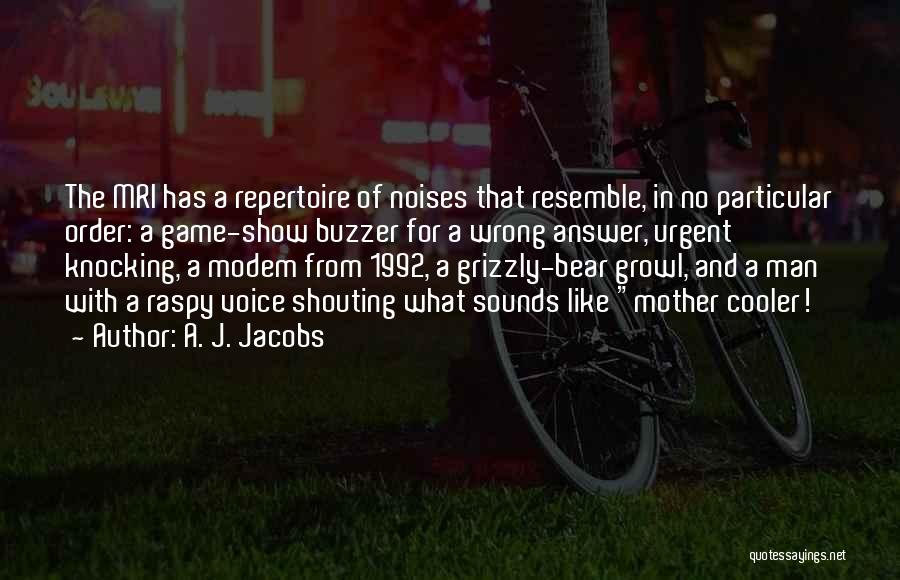 Grizzly Man Quotes By A. J. Jacobs