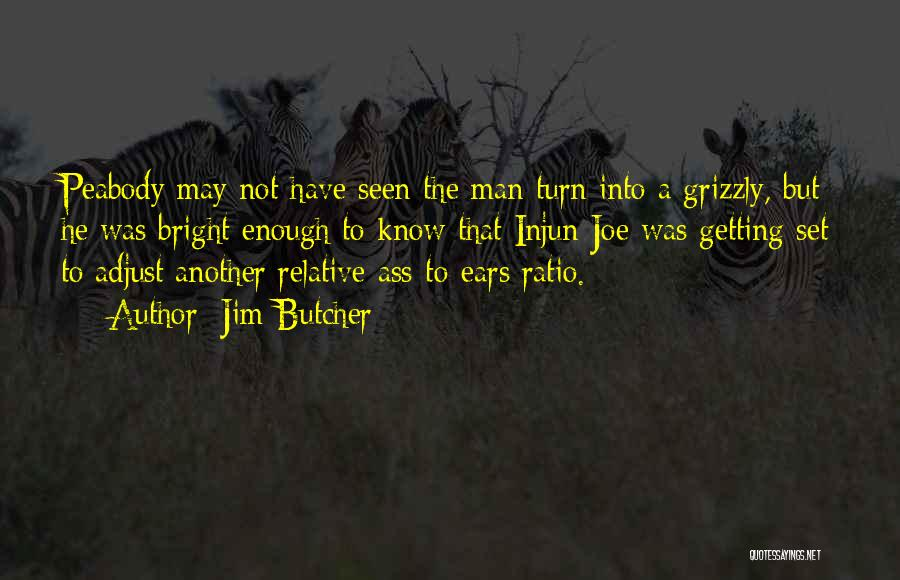 Grizzly Man Quotes By Jim Butcher