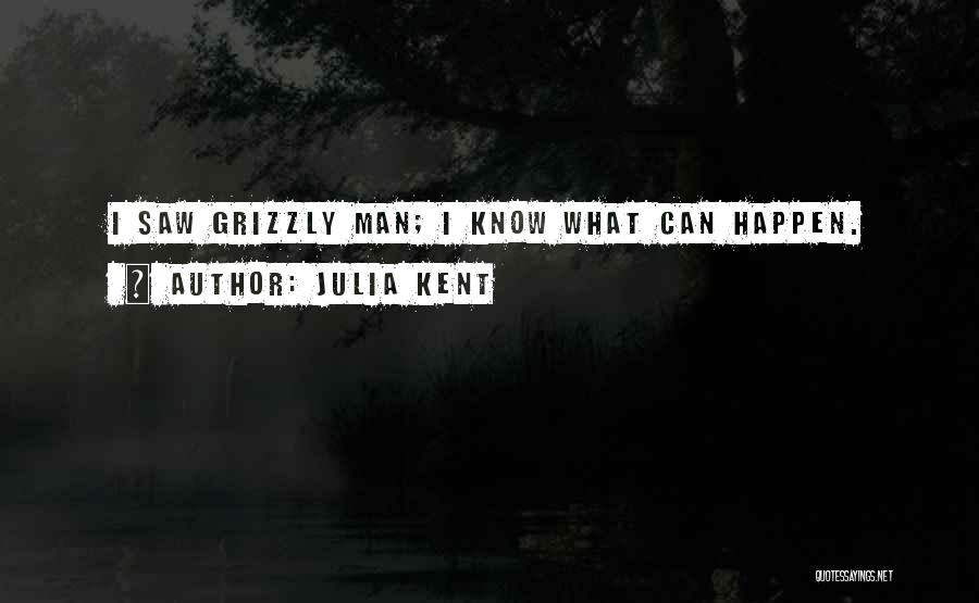 Grizzly Man Quotes By Julia Kent