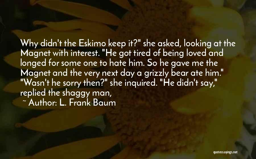 Grizzly Man Quotes By L. Frank Baum
