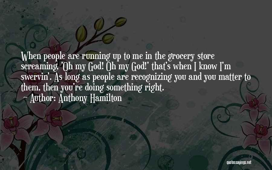 Grocery Quotes By Anthony Hamilton