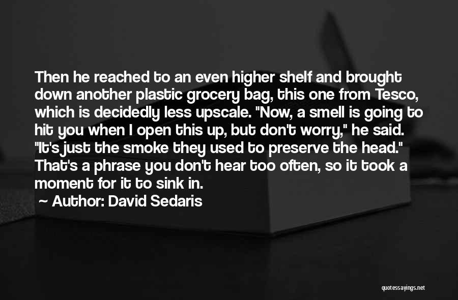 Grocery Quotes By David Sedaris