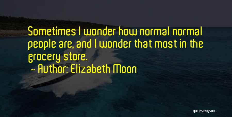 Grocery Quotes By Elizabeth Moon