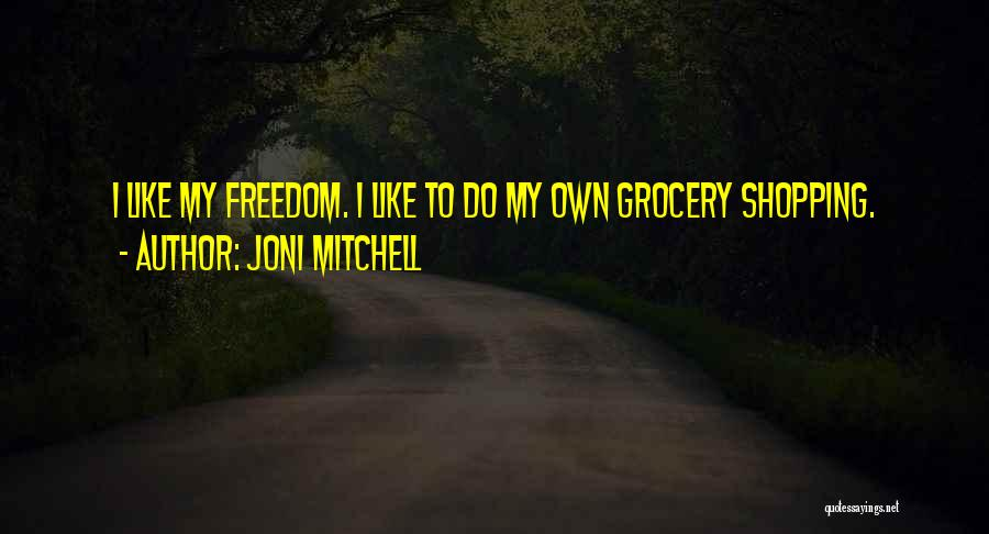Grocery Quotes By Joni Mitchell