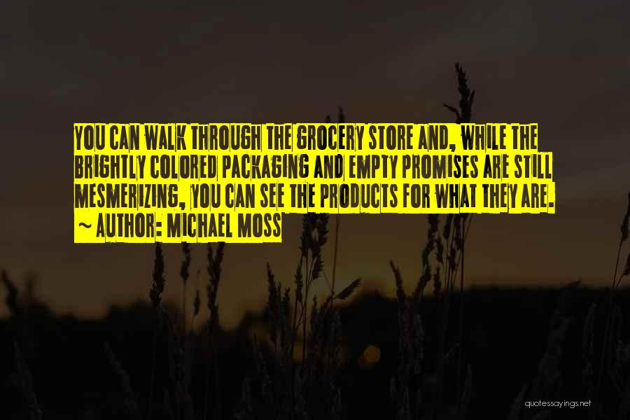 Grocery Quotes By Michael Moss