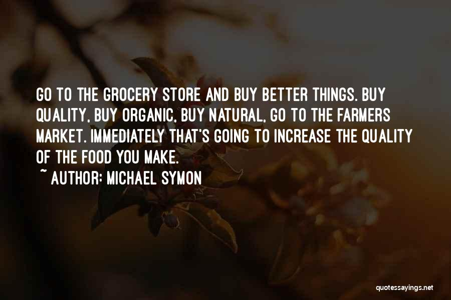 Grocery Quotes By Michael Symon