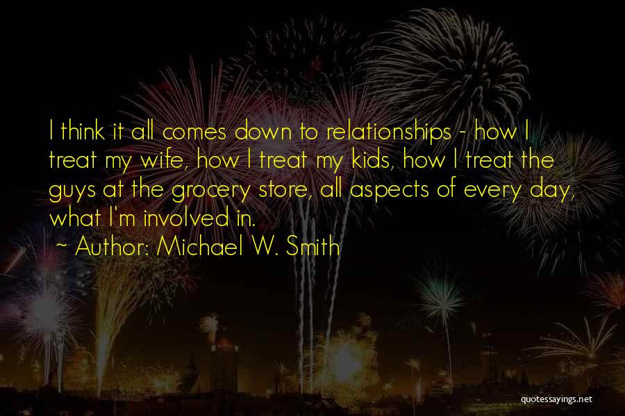 Grocery Quotes By Michael W. Smith