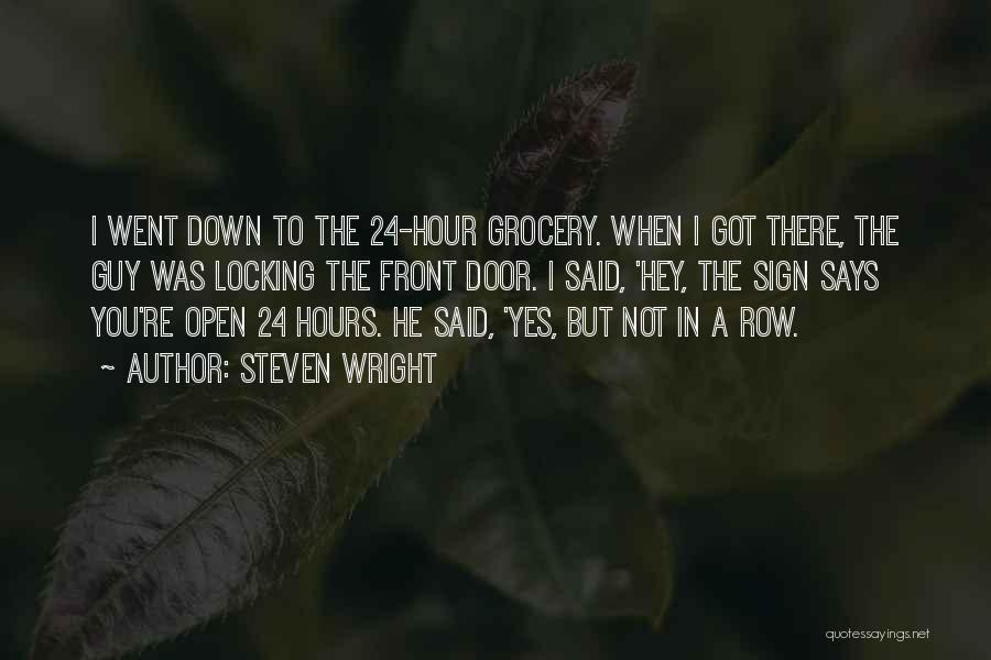 Grocery Quotes By Steven Wright