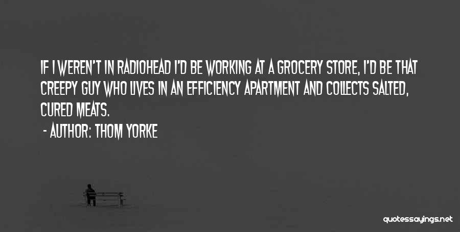 Grocery Quotes By Thom Yorke