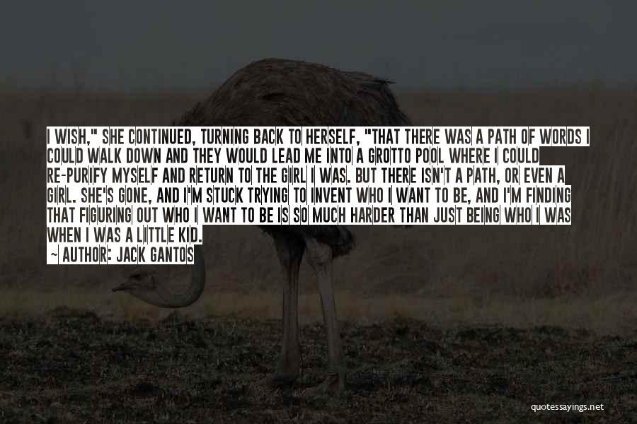 Grotto Quotes By Jack Gantos