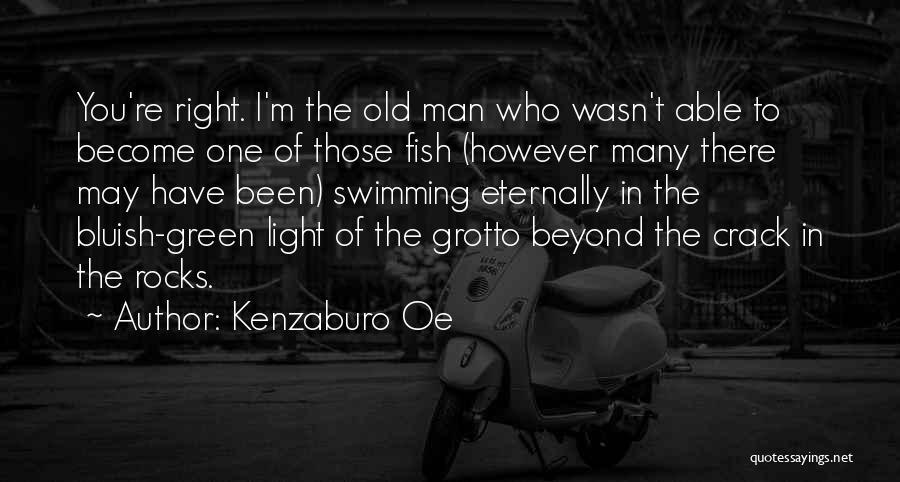 Grotto Quotes By Kenzaburo Oe