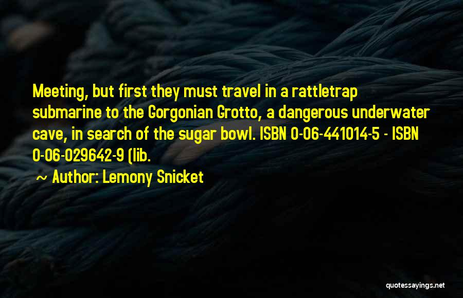 Grotto Quotes By Lemony Snicket