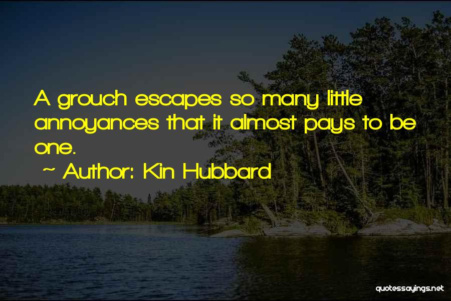 Grouch Quotes By Kin Hubbard