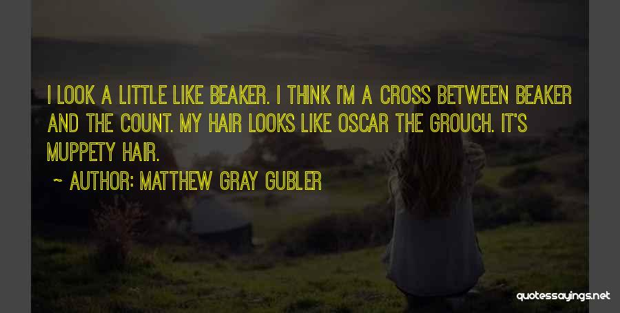 Grouch Quotes By Matthew Gray Gubler