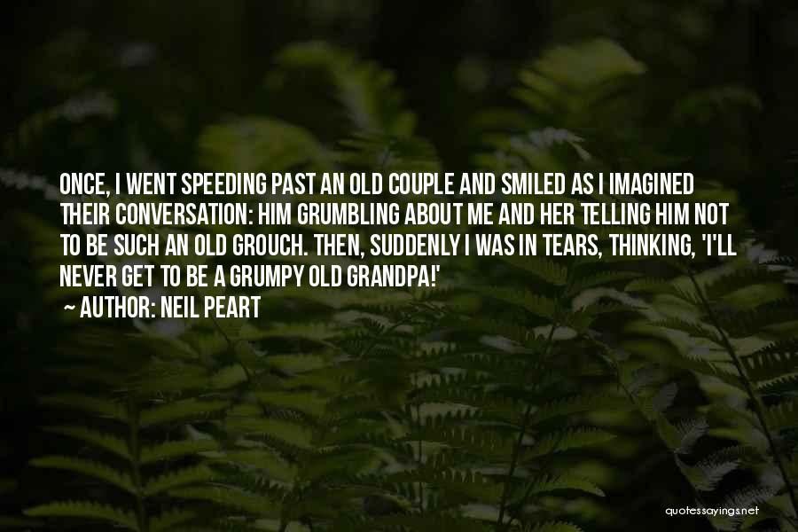 Grouch Quotes By Neil Peart