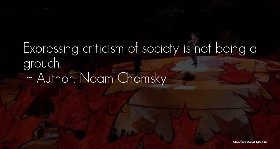 Grouch Quotes By Noam Chomsky