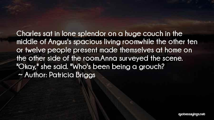 Grouch Quotes By Patricia Briggs