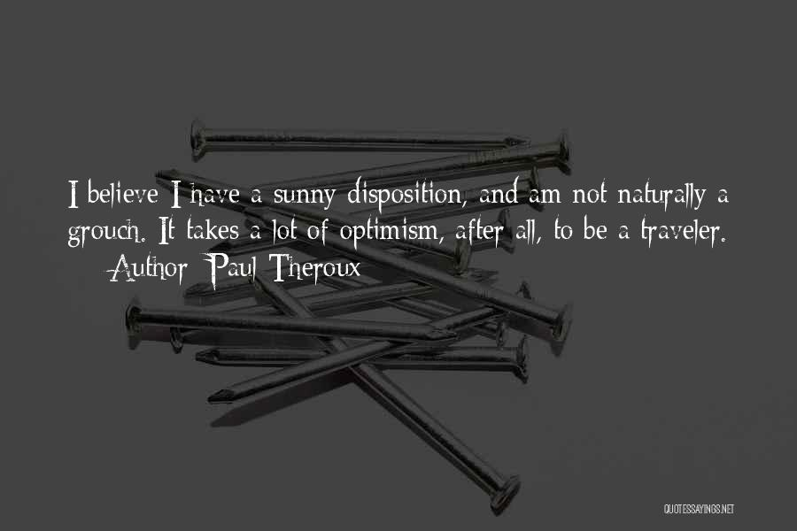 Grouch Quotes By Paul Theroux
