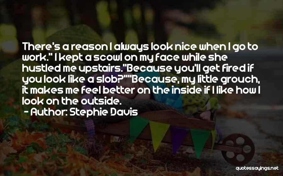Grouch Quotes By Stephie Davis